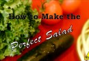How to Make the Perfect Salad