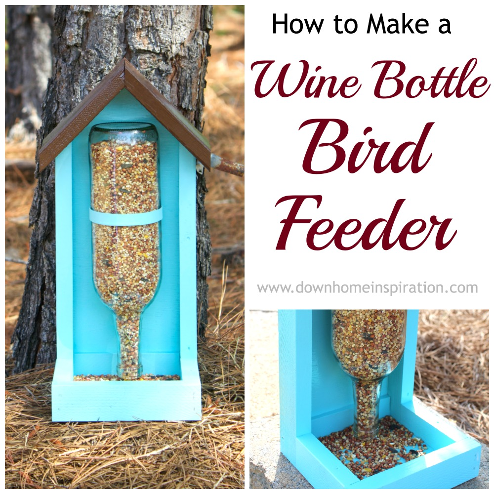 How to make a wine bottle bird feeder down home inspiration for What to make with old wine bottles