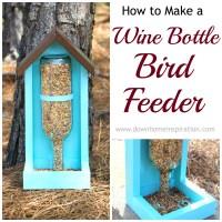 How to Make a Wine Bottle Bird Feeder