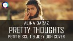 Alina Baraz – Pretty thoughts (Petit Biscuit & Joey Ugh Cover)