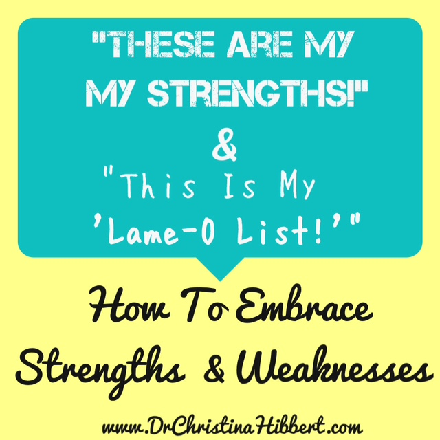 How to Embrace Strengths  Weaknesses Dr Christina Hibbert