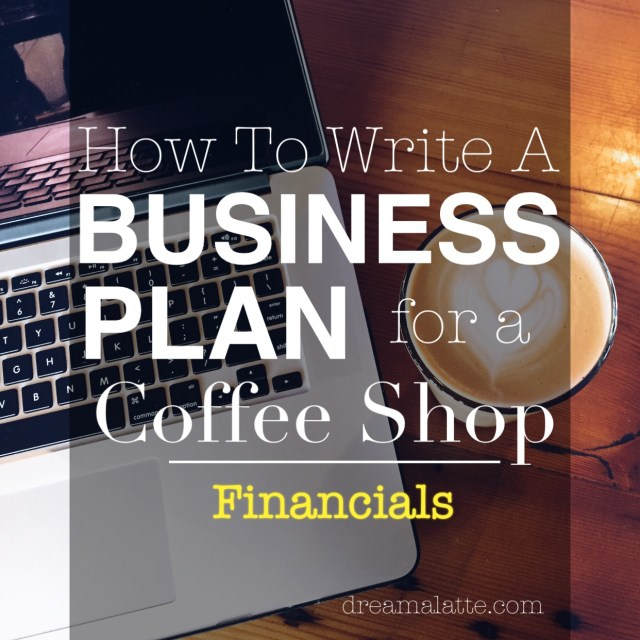 Coffee Shop Business Plan: Financials Section