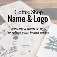 Choosing a Coffee Shop Name & Logo