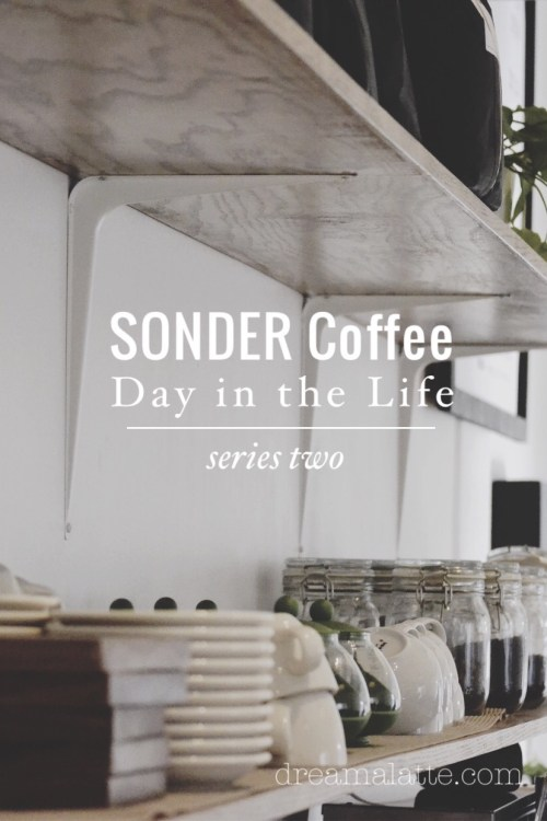 SONDER Coffee Day in the Life: Series 2