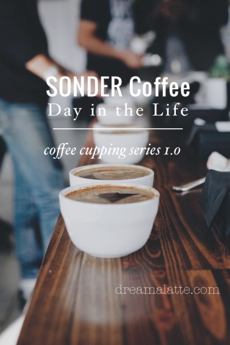 SONDER Coffee Day in the Life: Coffee Cupping
