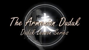 2016 DUDUK LESSONS VIDEO 1.mp4_snapshot_00.05_[2016.06.01_02.22.12]