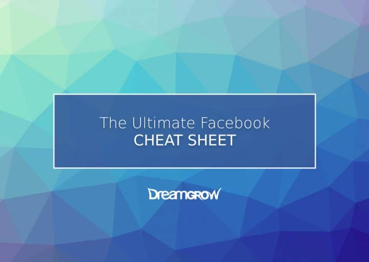 Facebook Cheat Sheet All Sizes and Dimensions 2018 @DreamGrow 2018