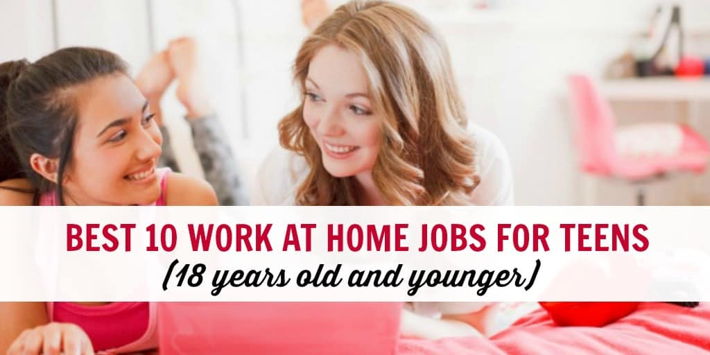 Best 30 Online Jobs for Teens - Work from Home (18 and Under)