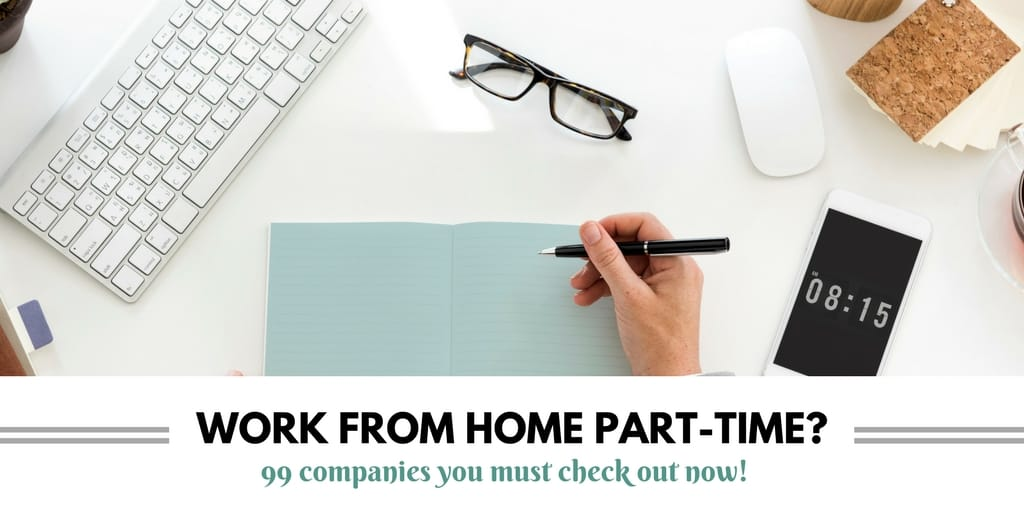 99 Companies Offering Part Time Work from Home Jobs