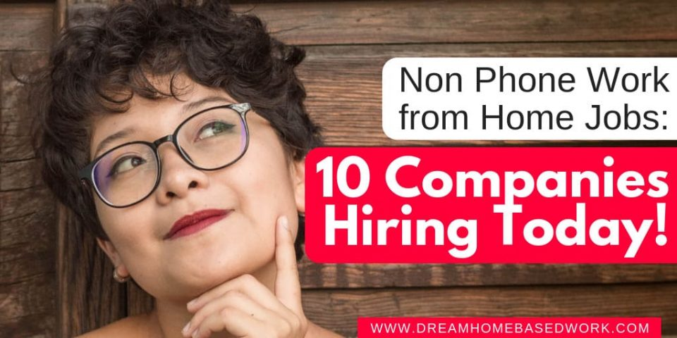Non Phone Work from Home Jobs 10 Companies Hiring Today!
