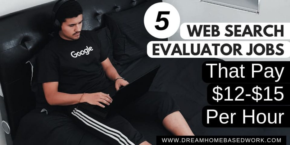 5 Web Search Evaluator Jobs That Pay $12-$15 Per Hour