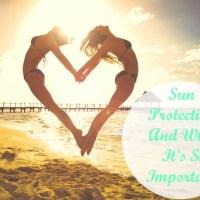 Слънцезащитата и защо е толкова важна