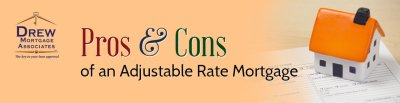 Advantages and Disadvantages of Adjustable Rate Mortgage (ARM)
