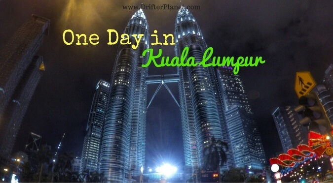 One Day in Kuala Lumpur – Things to do
