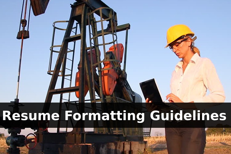 General Resume Formatting Guidelines for Oilfield People
