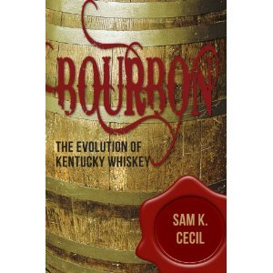 bourbon evolution of kentucky whiskey Book Review: Bourbon: The Evolution of Kentucky Whiskey