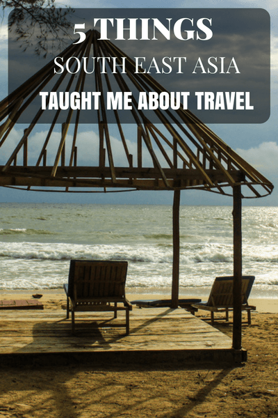 My 6 week adventure in S.E.A. taught me a lot. But some of the most important lessons I learned on my trip were the ones about travel itself.