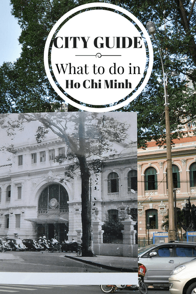 What to do in Ho Chi Minh, when to go, where to stay, where to eat and other tips for visiting the largest city in Vietnam