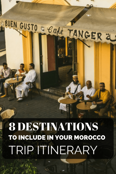 8 Destinations to Include in Your Morocco Trip Itinerary