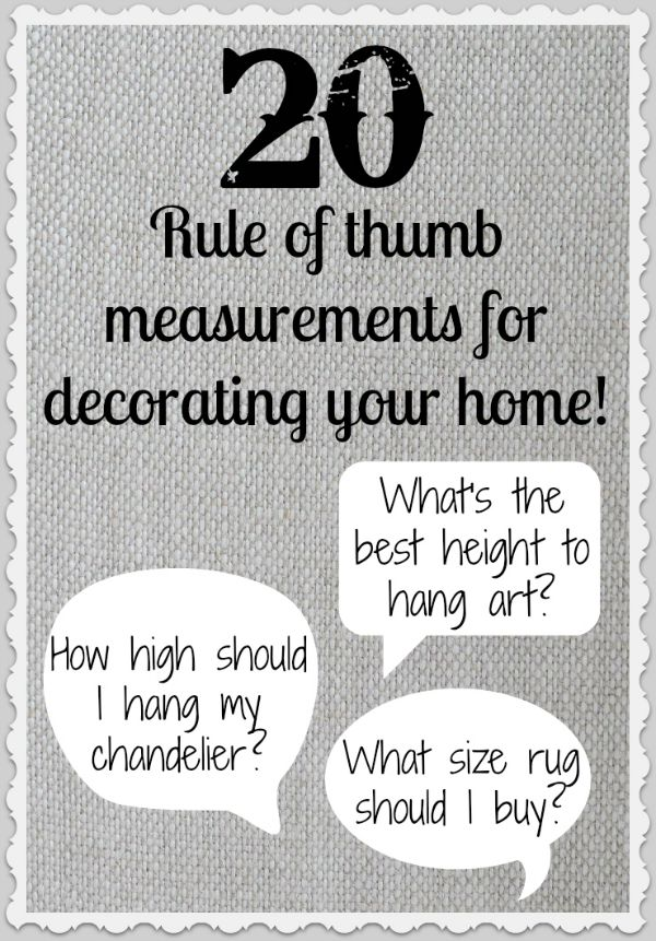 20 Rule of Thumb Measurements for Decorating Your Home! Driven by