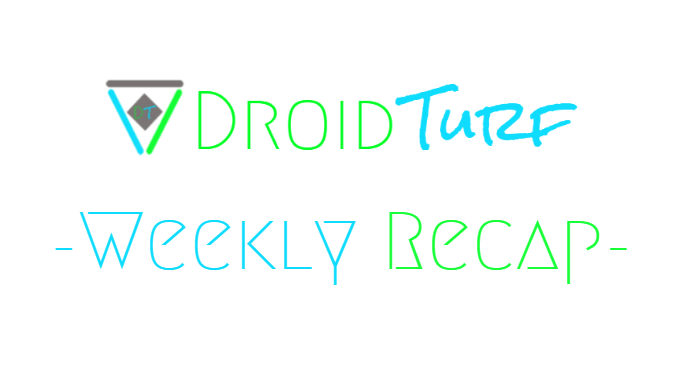 Droid_Turf_weekly_recap