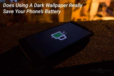 Does Using Dark Wallpapers Really Save Phone's Battery? | DroidViews