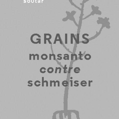 Annabel Soutar - Grains Monsanto contre Schmeiser - Éditions Écosociété Année : 2014 176 pages