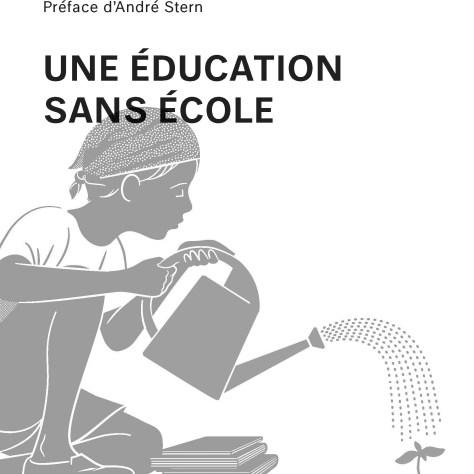 Thierry Pardo Une éducation sans école Les Éditions Écosociété Année: 2014 176 pages