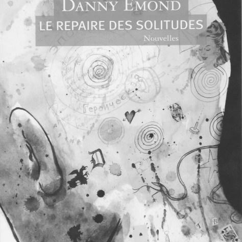 Émond, Dany Le repaire des solitudes Les Éditions du Boréal 2015