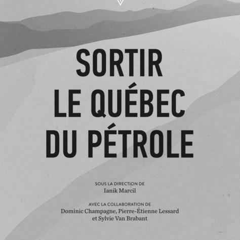 TRÉPANIE R, Samuel et al Sortir le Québec du pétrole Éditions Somme toute Année : 2015 320 pages