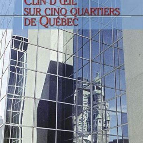 Clin d'œil sur cinq quartiers de Québec