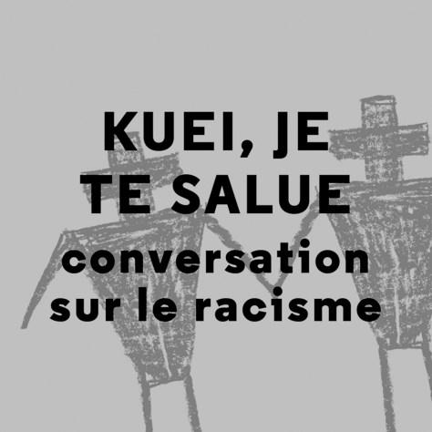 DENI ELLIS BÉCHARD, NATASHA KANAPÉ FONTAIN E Kuei, je te salue Conversations sur le racisme Éditions Écosociété Année 2016 160 pages