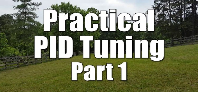 Practical PID Tuning – 3 Part Video Guide