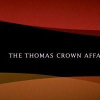 THOMAS CROWN liberado de sus cadenas