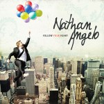 Music Review: Nathan Angelo &#8211; Follow Your Heart