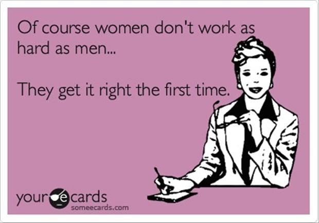4 women do it right the first time, funny quotes