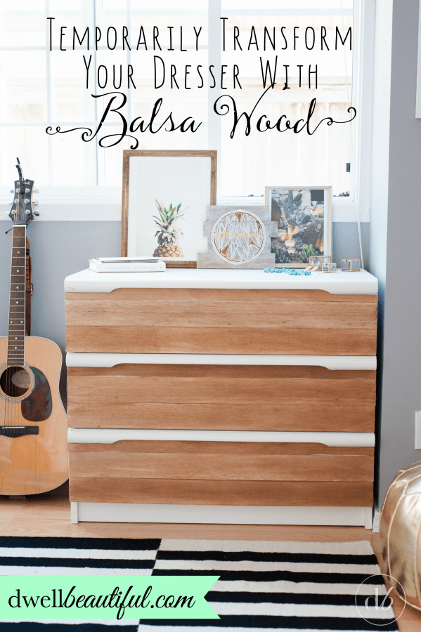 balsa wood dresser update