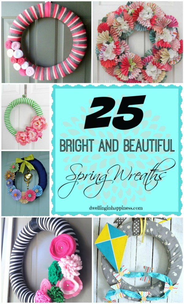 25 Bright and Beautiful Spring Wreaths! These are all gorgeous and sure to get you ready for that spring sunshine! By Dwelling in Happiness