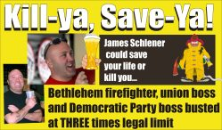 Kill Ya Save Ya James Schlener DWI Bethlehem PA 082612
