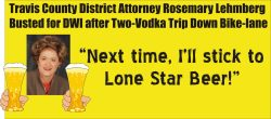 Travis County TX DA Rosemary Lehmberg busted for DWI