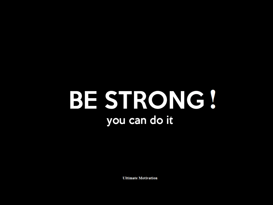 Self Motivation Quotes Wallpaper Be Strong You Can Do It E Motivation Net