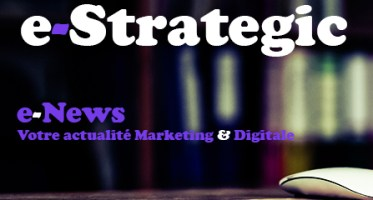 e-News : votre newsletter sur l'actualité marketing et digital