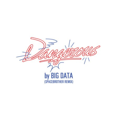 Big Data Dangerous Spacebrother Remix
