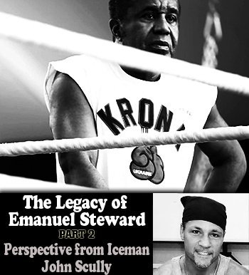 emanuellegacy2icemanscully The Legacy of Emanuel Steward Part 2: Perspective from Iceman John Scully