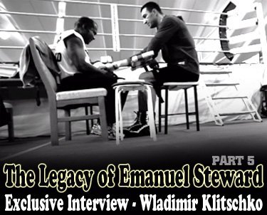 emanuellegacy wladimirklitschko The Legacy of Emanuel Steward Part 5: Exclusive Interview with Heavyweight Champion Wladimir Klitschko
