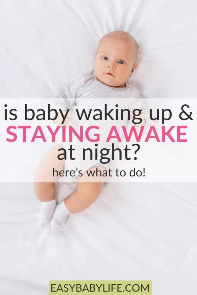 Baby is Waking Up and Staying Awake at Night? Here\u0027s What to Do!