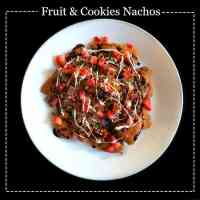 Fruit and Cookies Nachos (Fun - Easy Recipe)