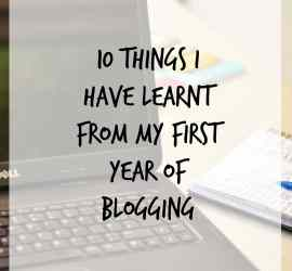 10 things I have learnt from my first year of blogging