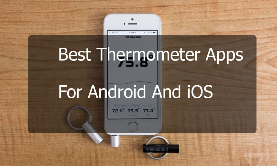 Top 15 Best Thermometer Apps For Android And iOS - Easy Tech Trick