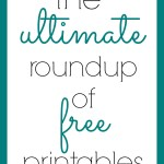 The Ultimate Free Printable Roundup